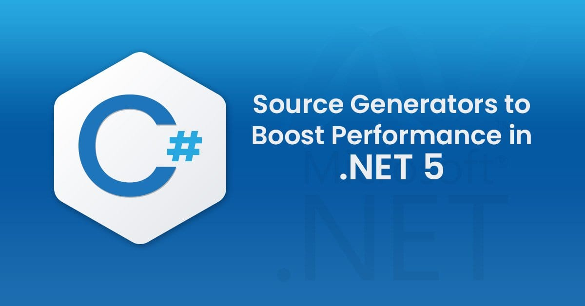 Source generators to boost performance in .NET 5